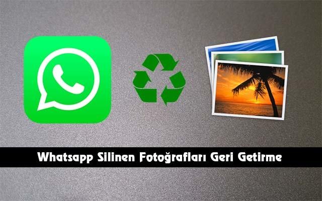 whatsapp-silinen-fotograflari-geri-getirme