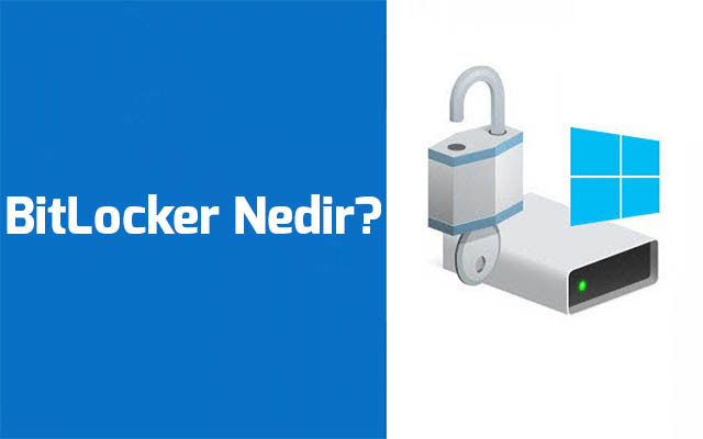 Photo of BitLocker Nedir ve BitLocker Nasıl Kullanılır?