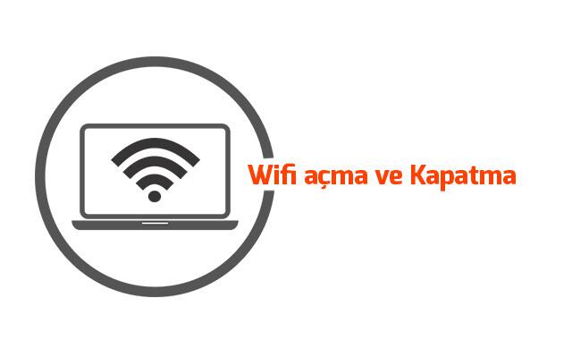 wifi-acma-ve-kapatma