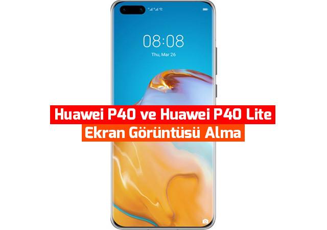 huawei-p40-ve-huawei-p40-lite-ekran-goruntusu-alma