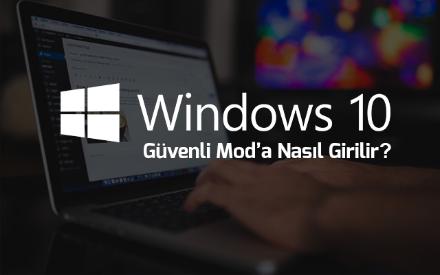 windows-guvenli-moda-nasil-girilir