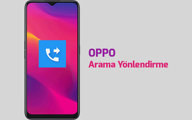 oppo-arama-yonlendirme