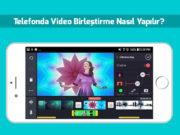 telefonda-video-birlestirme