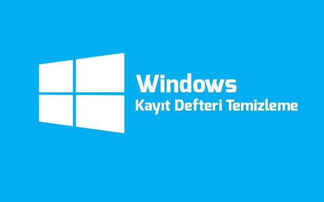 windows-kayit-defteri-temizleme