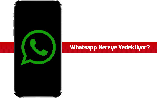 Whatsapp-Nereye-Yedekler
