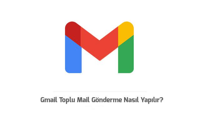 gmail-toplu-mail-gonderme