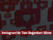 instagramda-tum-begenileri-silme