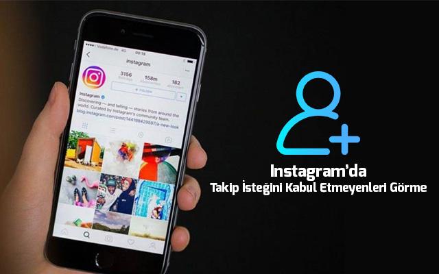 instagramda-takip-istegini-kabul-etmeyenleri-gorme