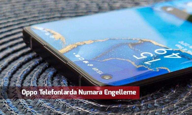 oppo-telefonlarda-numara-engelleme