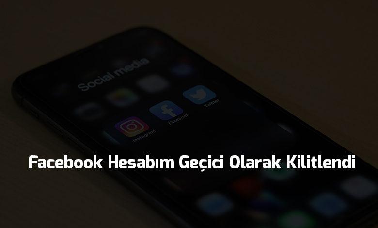 facebook-hesabim-gecici-olarak-kilitlendi-sorunu-ve-cozumu