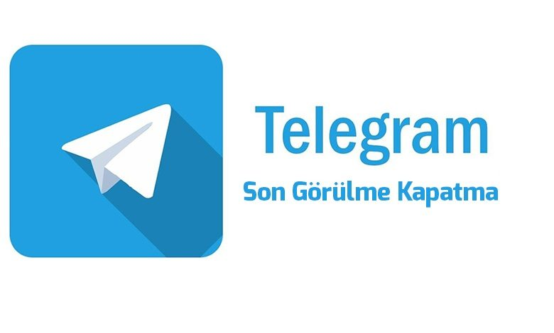 telegramda-son-gorulme-kapatma