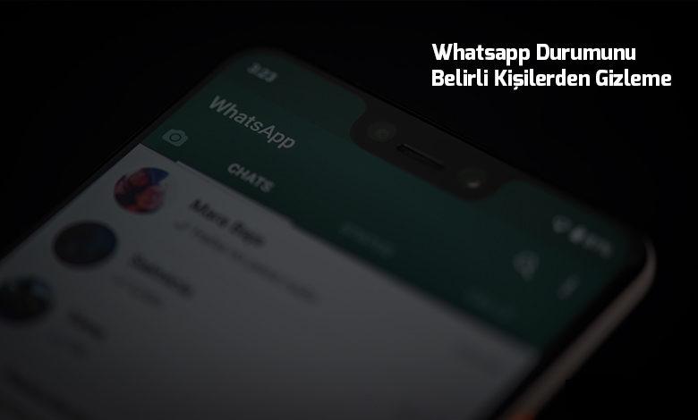 whatsapp-durumunu-belirli-kisilerden-gizleme