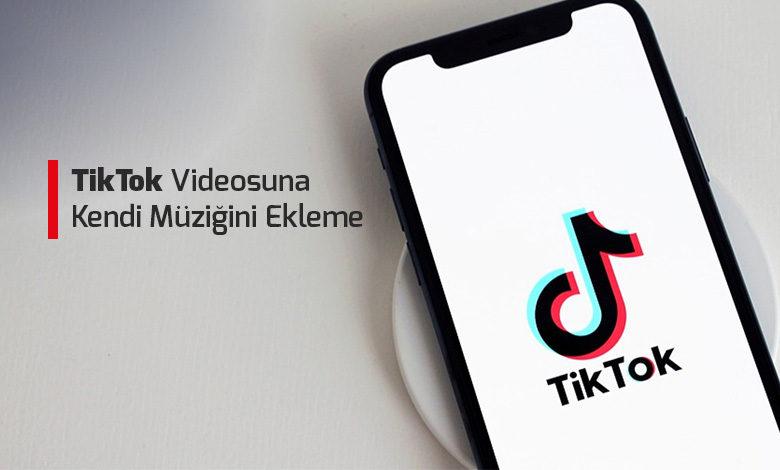 tiktok-videosuna-kendi-muzigini-ekleme