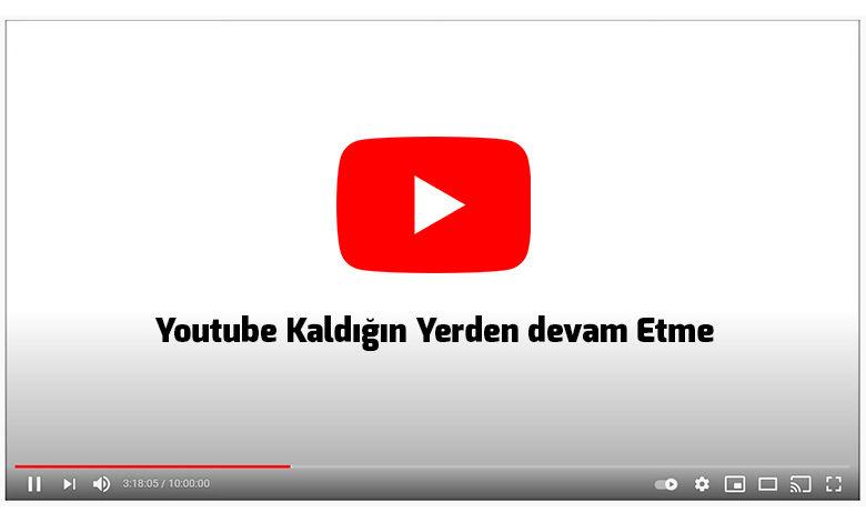 youtube-kaldigin-yerden-devam-etme-ayari